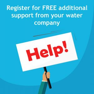 Register for free additional support from your water company